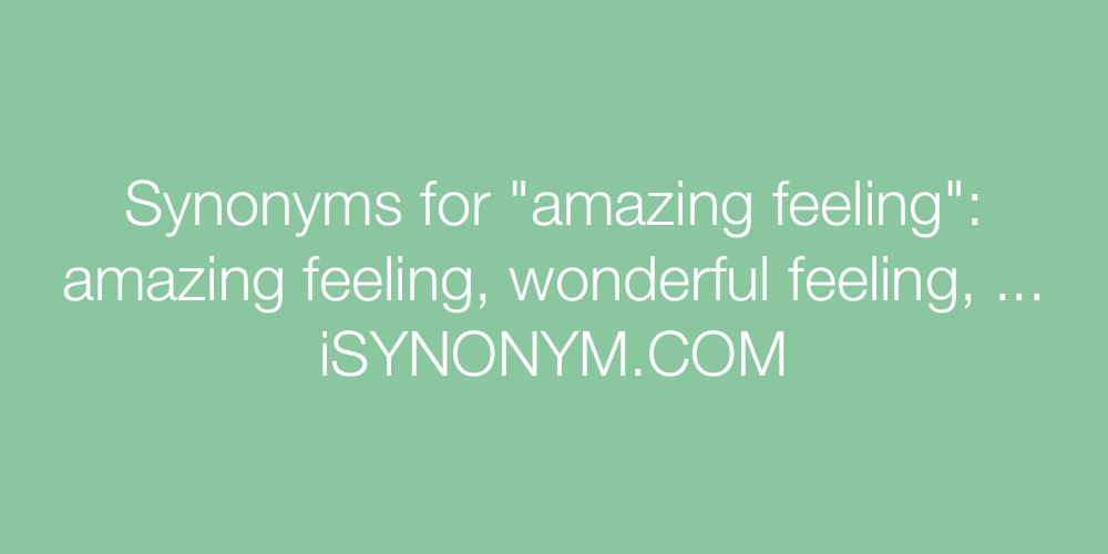 Synonyms amazing feeling