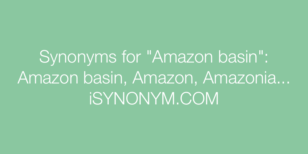 Synonyms Amazon basin