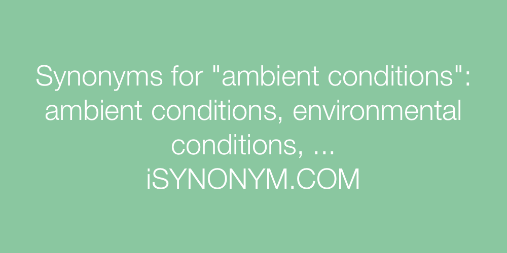Synonyms ambient conditions