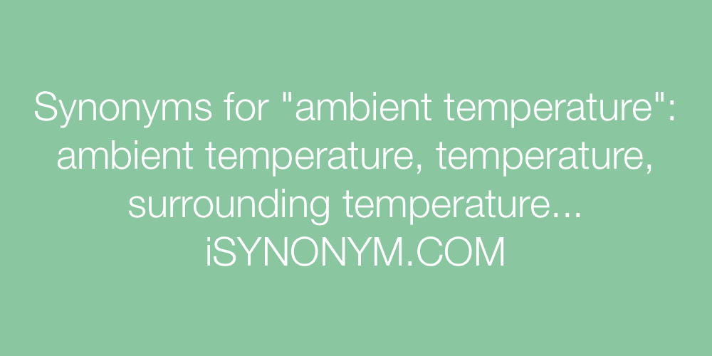 Synonyms ambient temperature