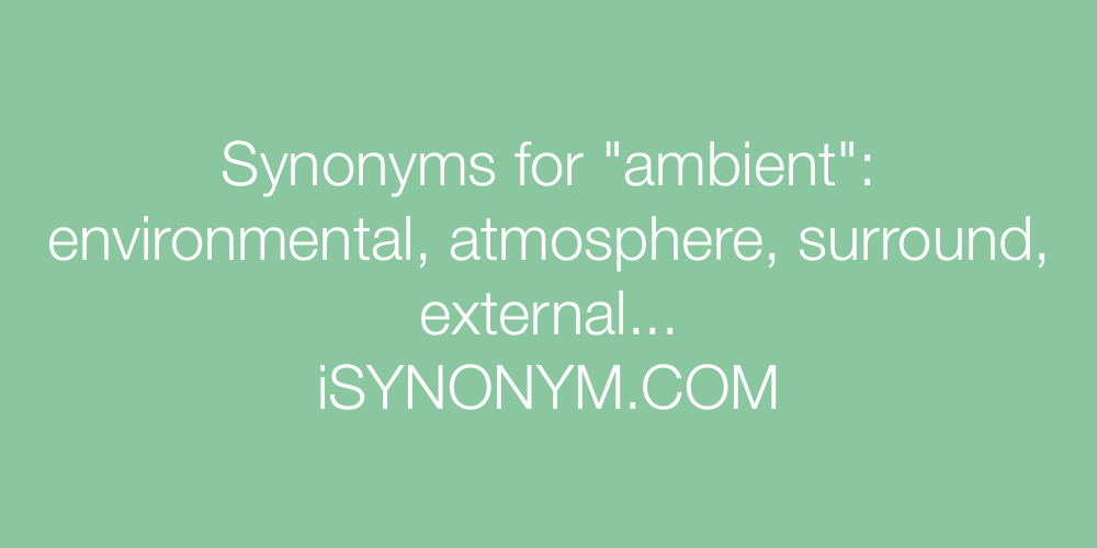 Synonyms ambient