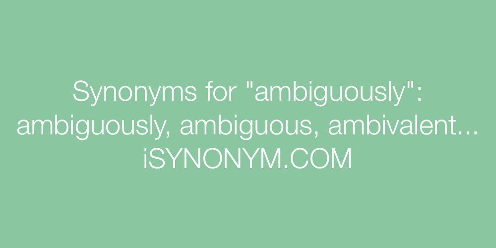 Synonyms ambiguously