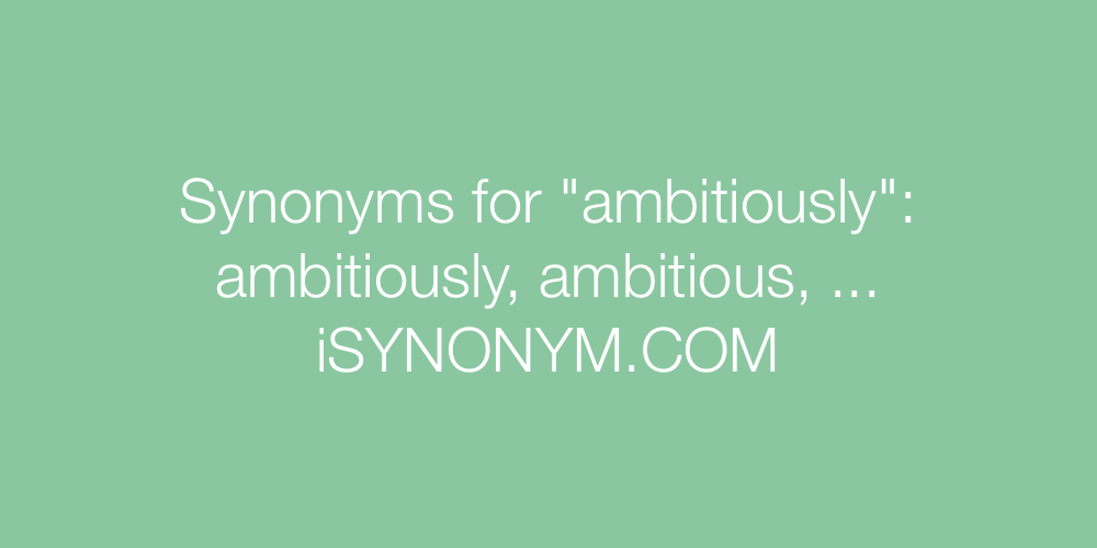 Synonyms ambitiously