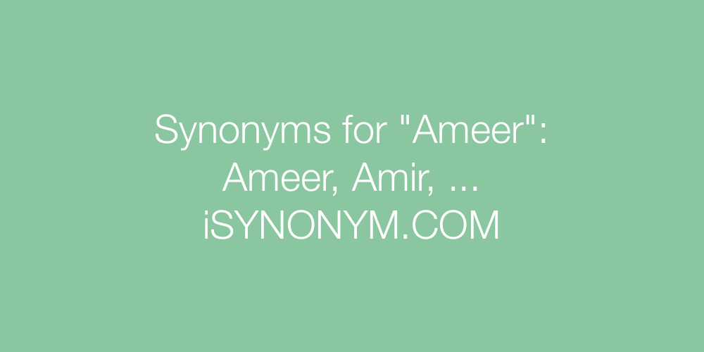 Synonyms Ameer