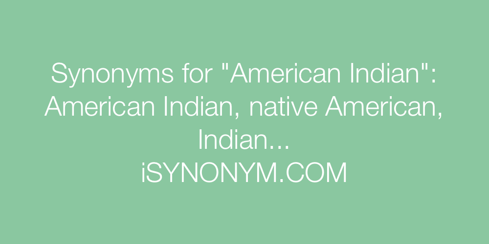 Synonyms American Indian