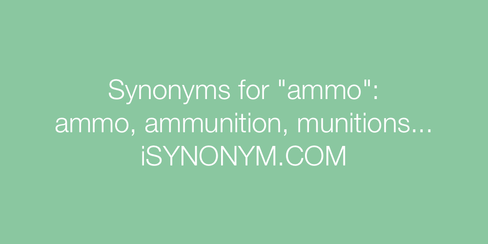 Synonyms ammo