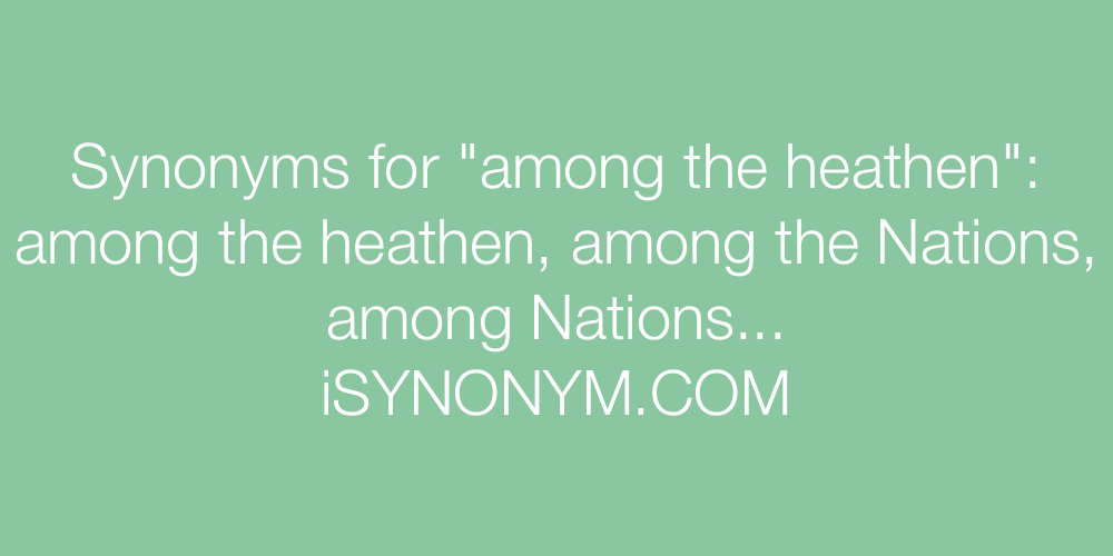 Synonyms among the heathen