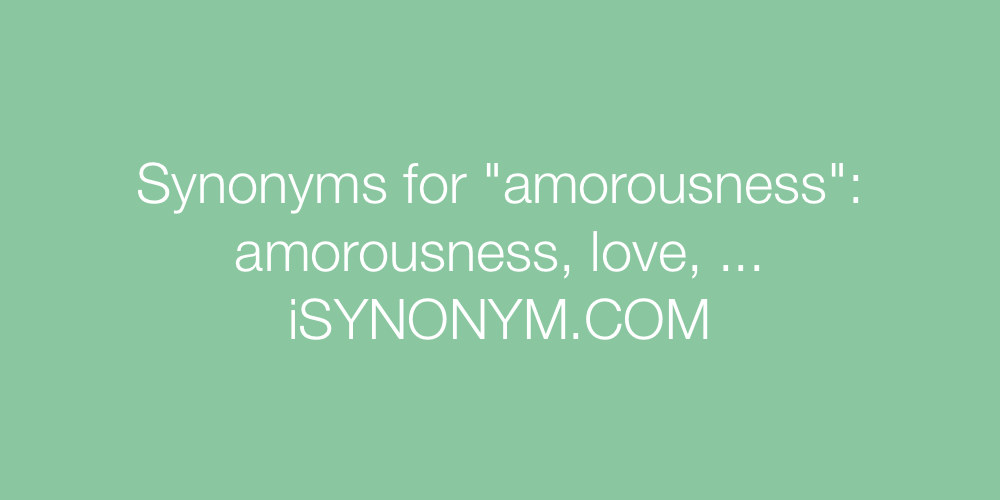 Synonyms amorousness