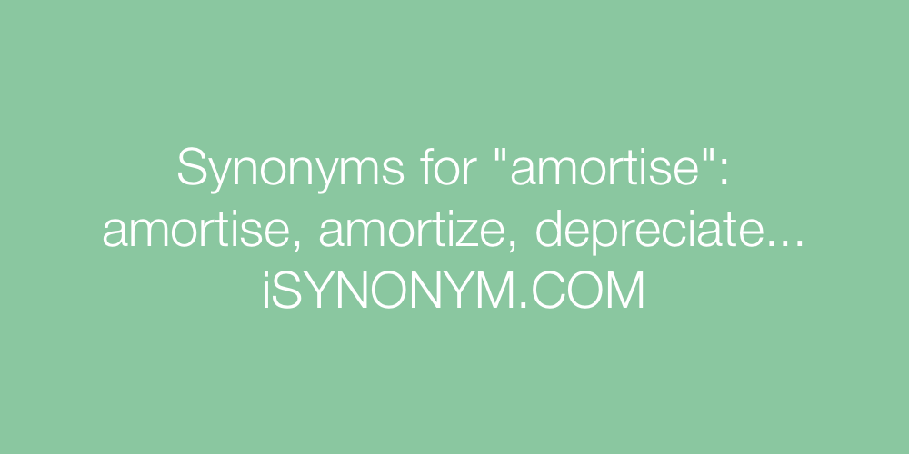 Synonyms amortise