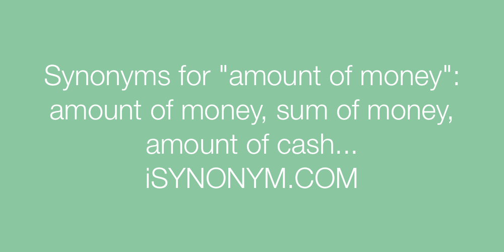 Synonyms amount of money