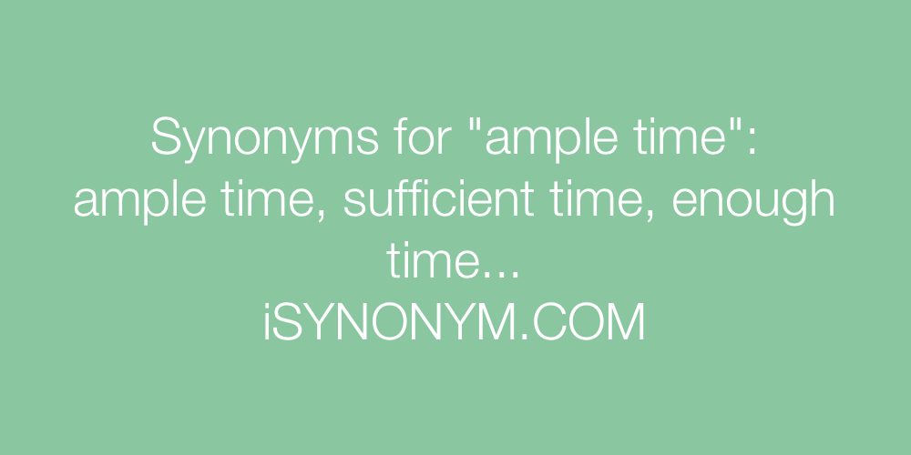 Synonyms ample time