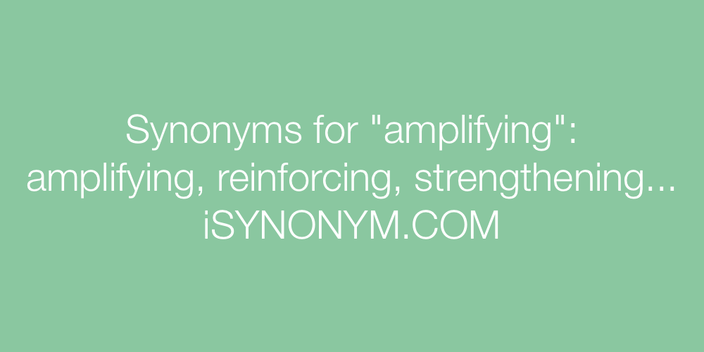 Synonyms amplifying