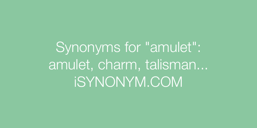 Synonyms amulet