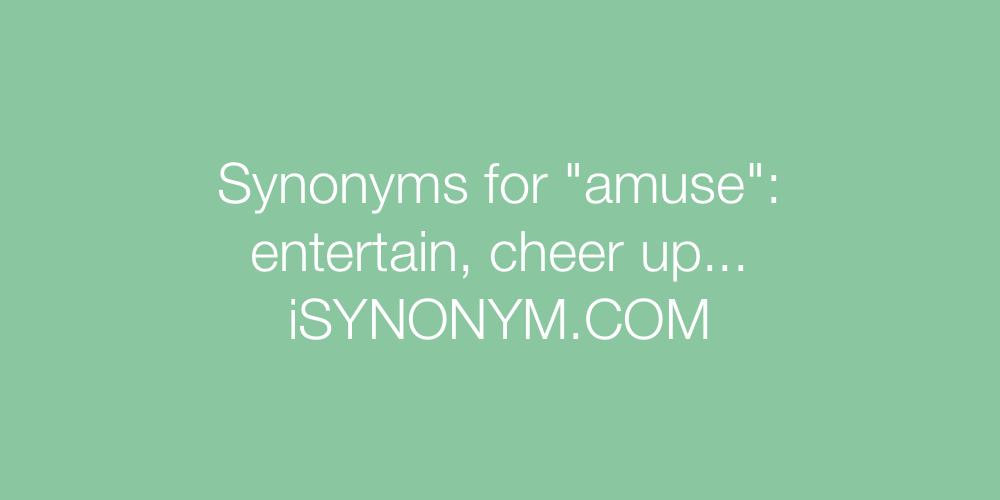 Synonyms amuse