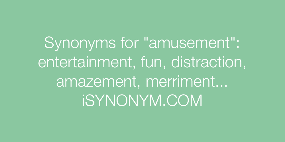 Synonyms amusement