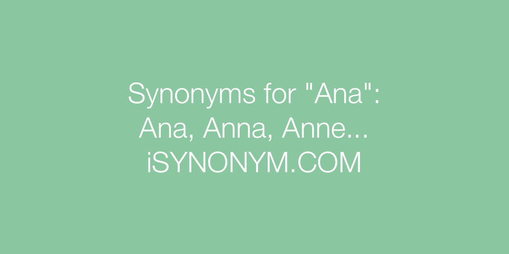Synonyms Ana