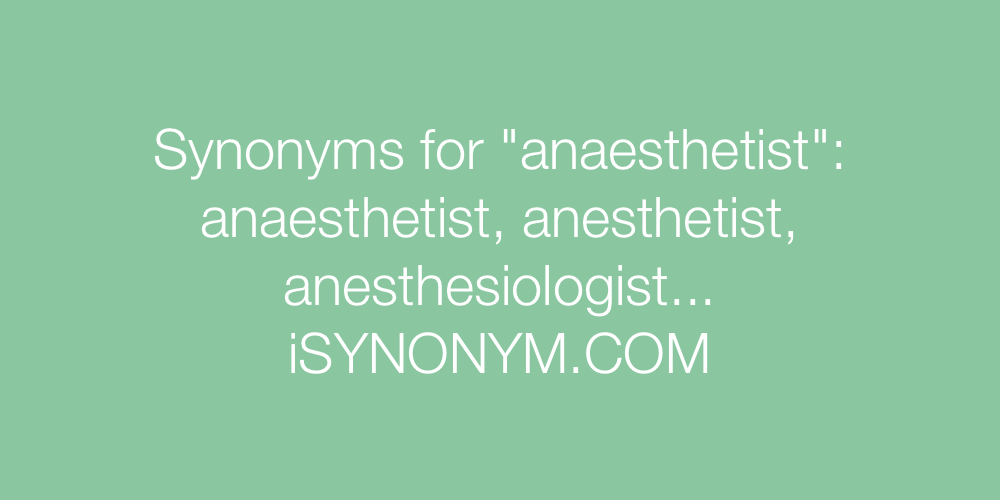 Synonyms anaesthetist