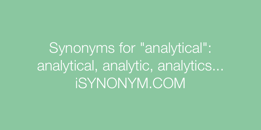 Synonyms analytical