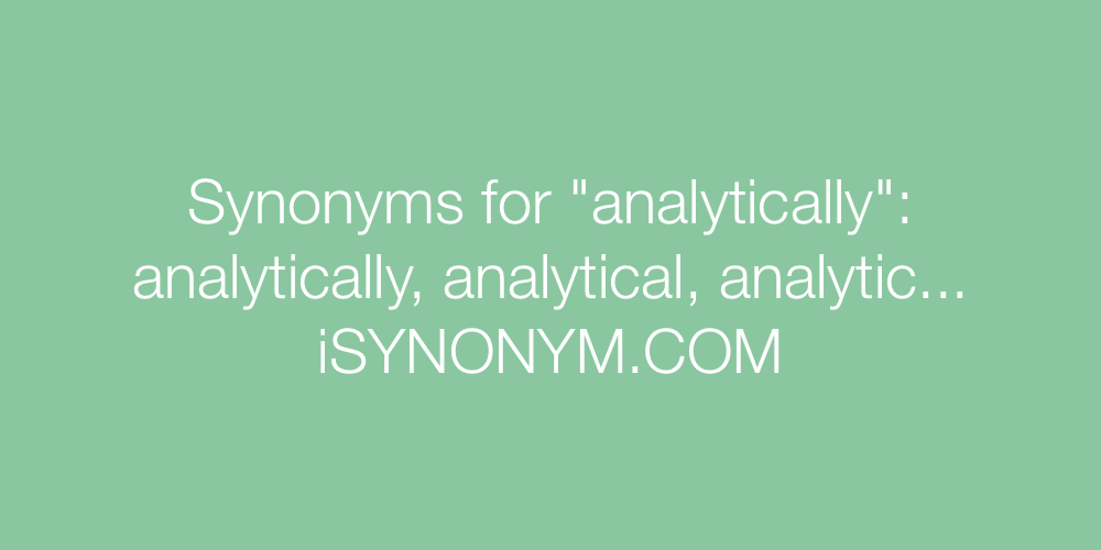 Synonyms analytically
