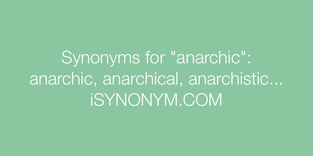 Synonyms anarchic