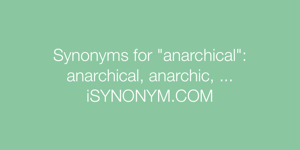 Synonyms anarchical