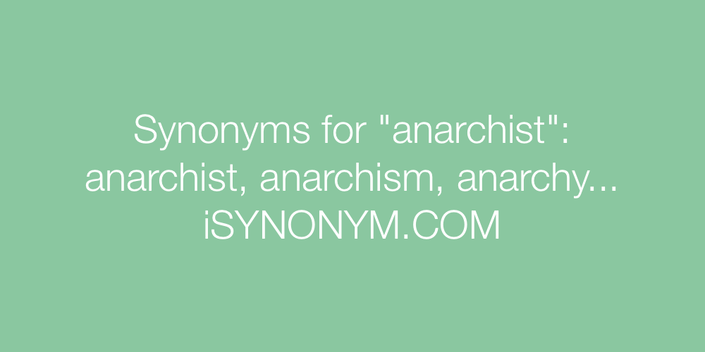 Synonyms anarchist