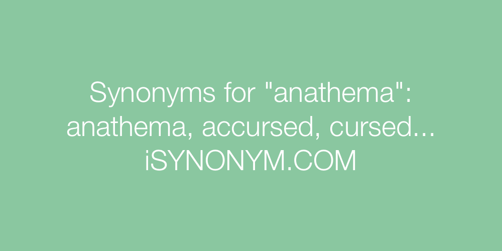 Synonyms anathema