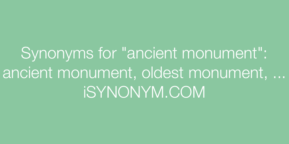 Synonyms ancient monument