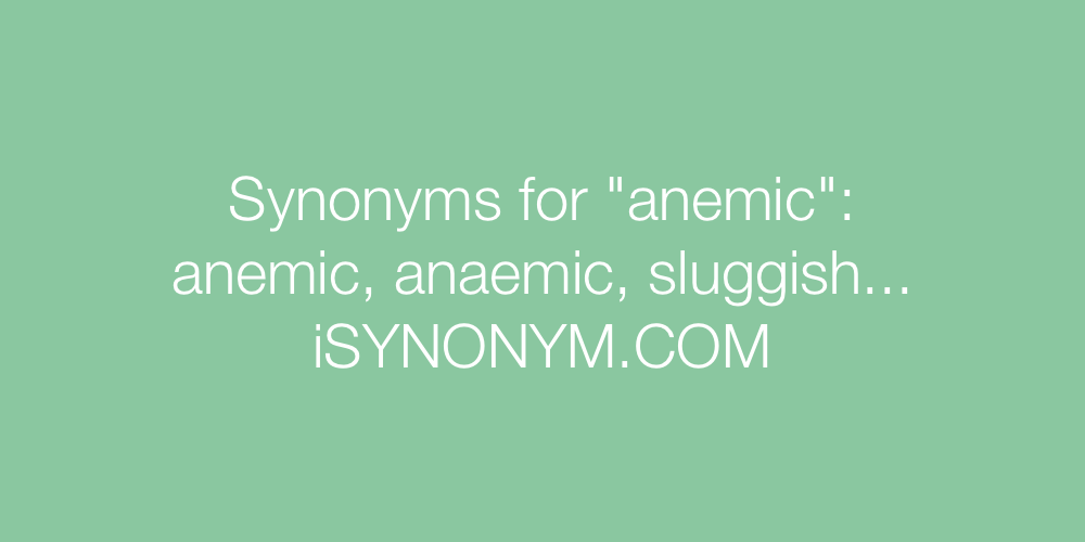 Synonyms anemic