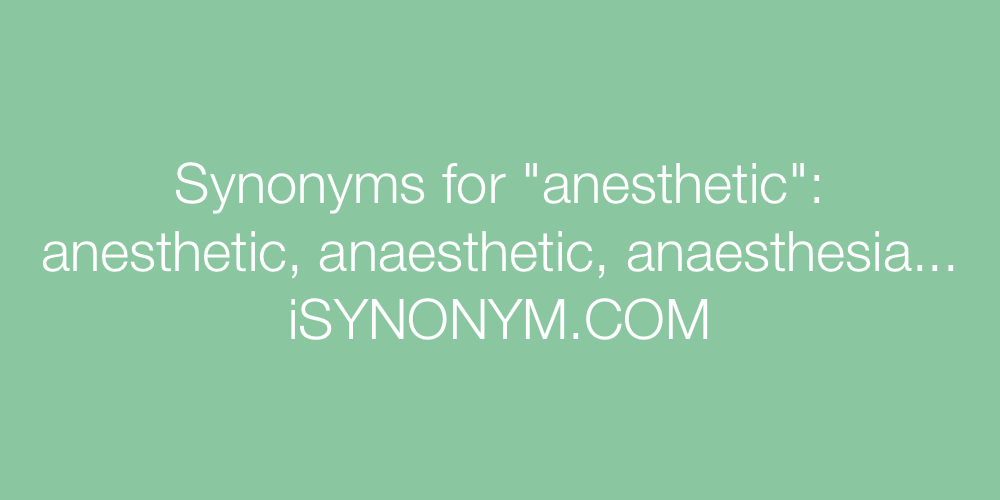 Synonyms anesthetic