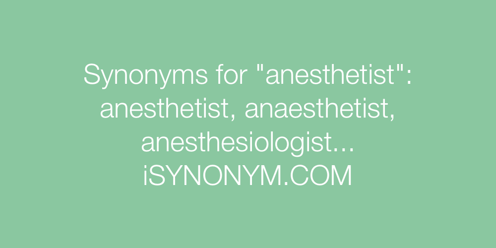 Synonyms anesthetist