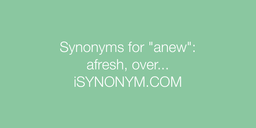 Synonyms anew