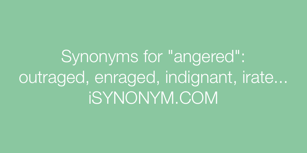 Synonyms angered