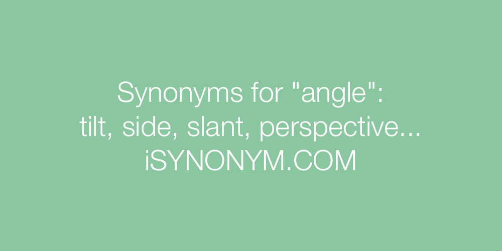 Synonyms angle