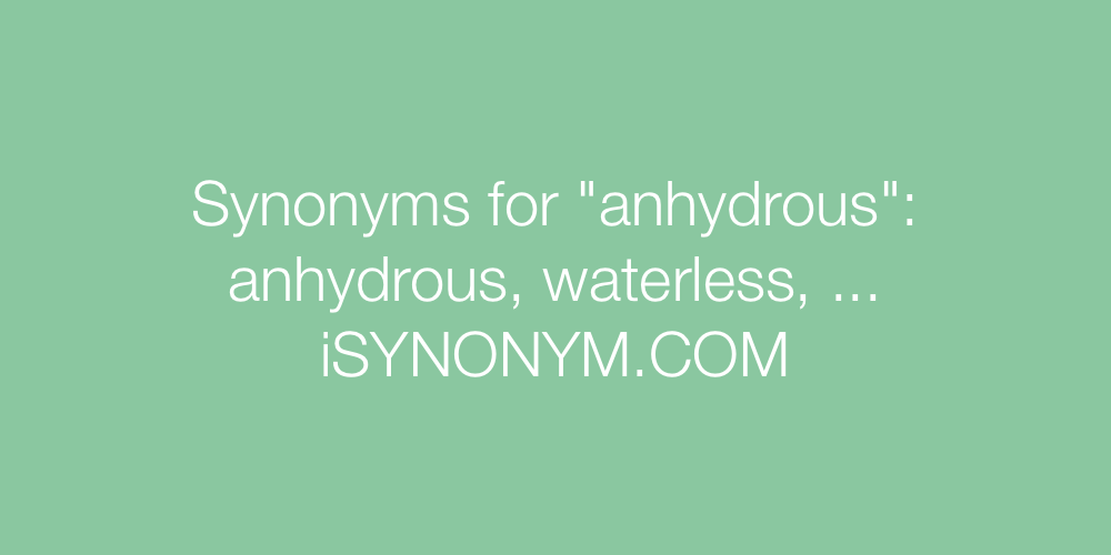 Synonyms anhydrous
