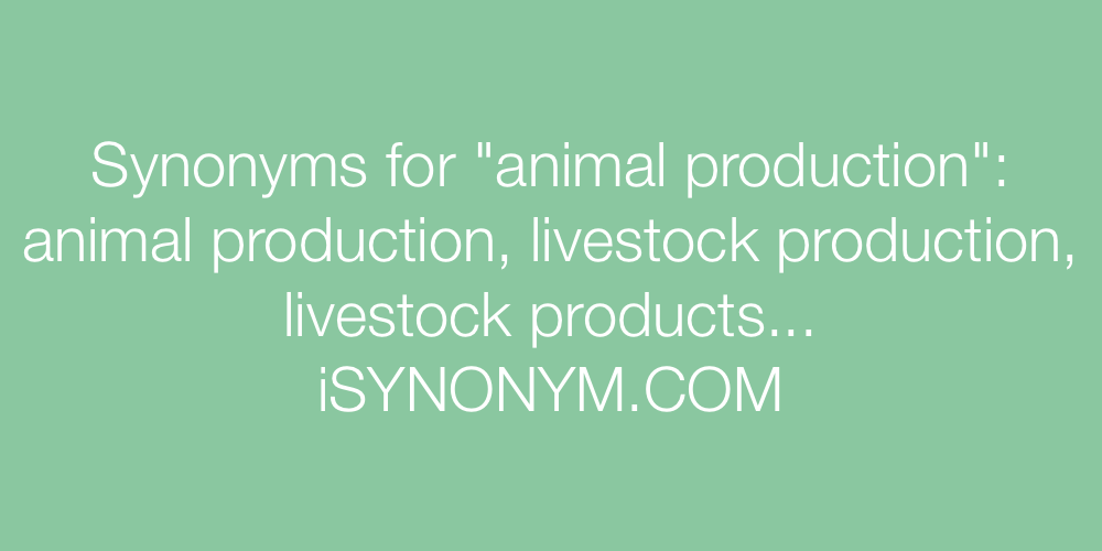 Synonyms animal production