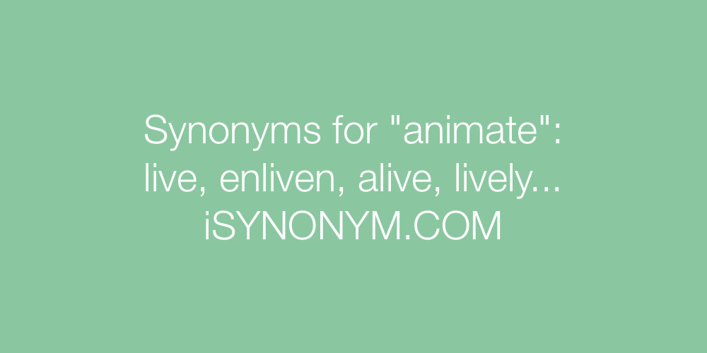 Synonyms animate