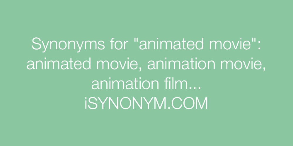 Synonyms animated movie