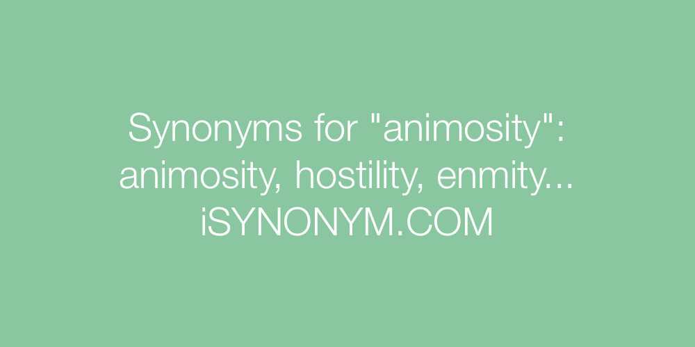 Synonyms animosity