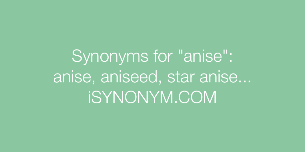 Synonyms anise