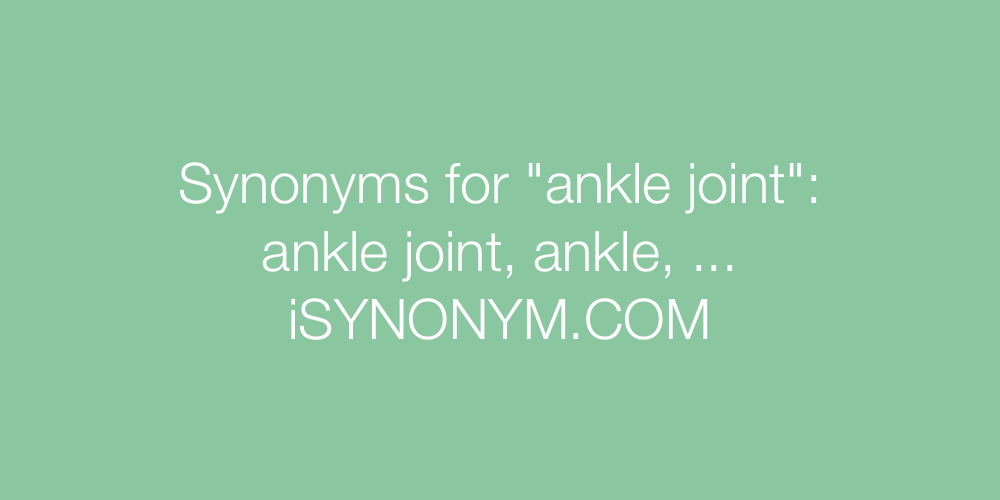 Synonyms ankle joint