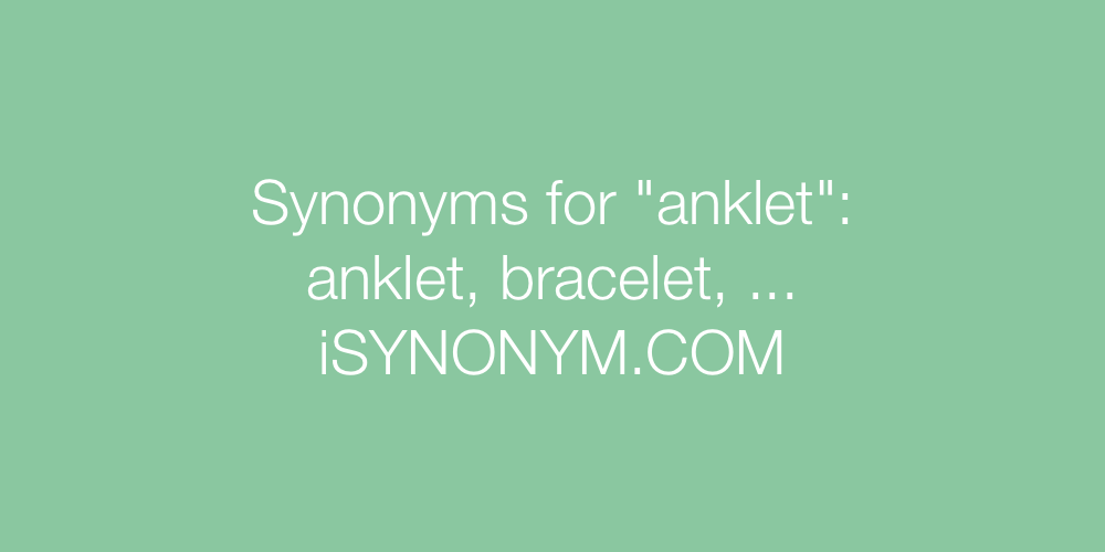 Synonyms anklet