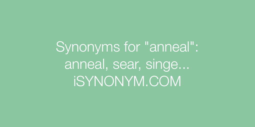 Synonyms anneal