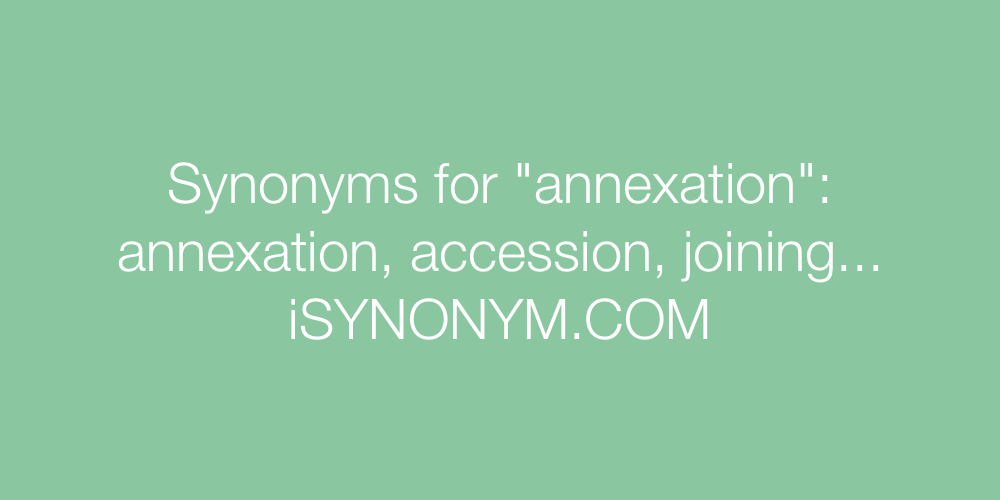 Synonyms annexation