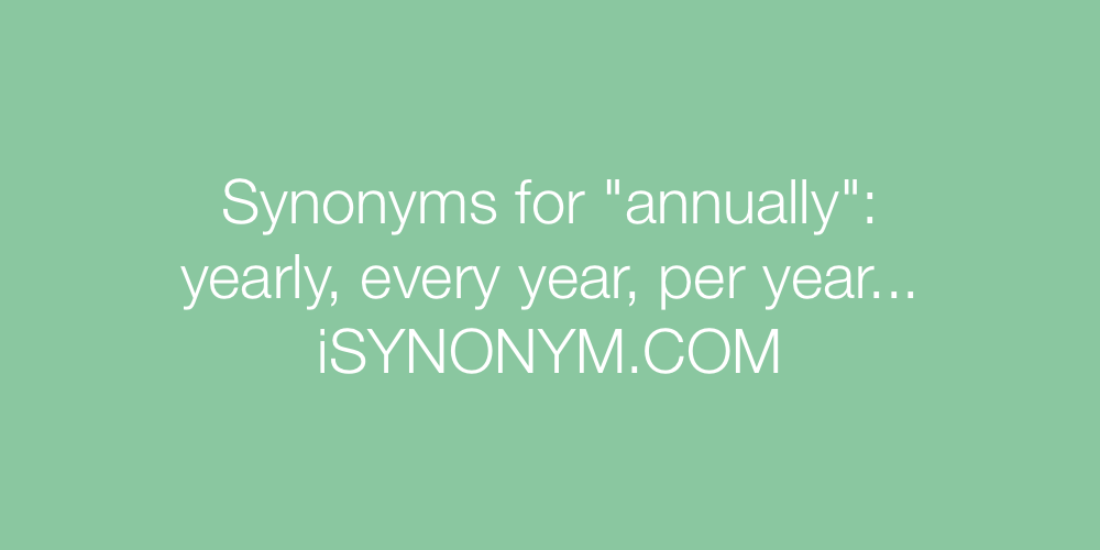 Synonyms annually