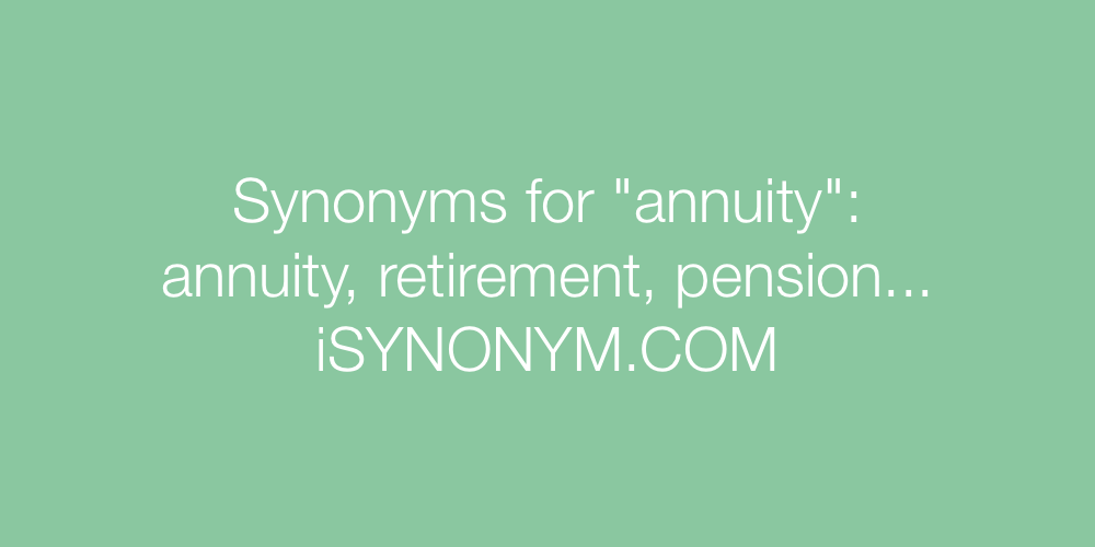 Synonyms annuity