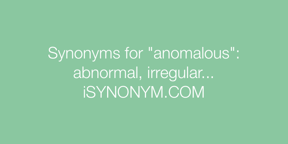Synonyms anomalous