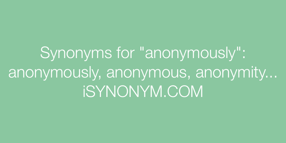 Synonyms anonymously