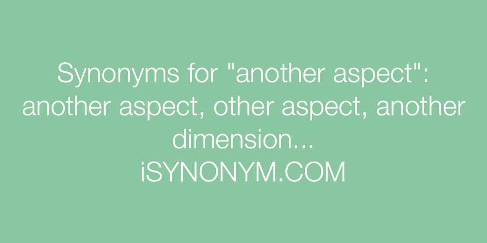 Synonyms another aspect