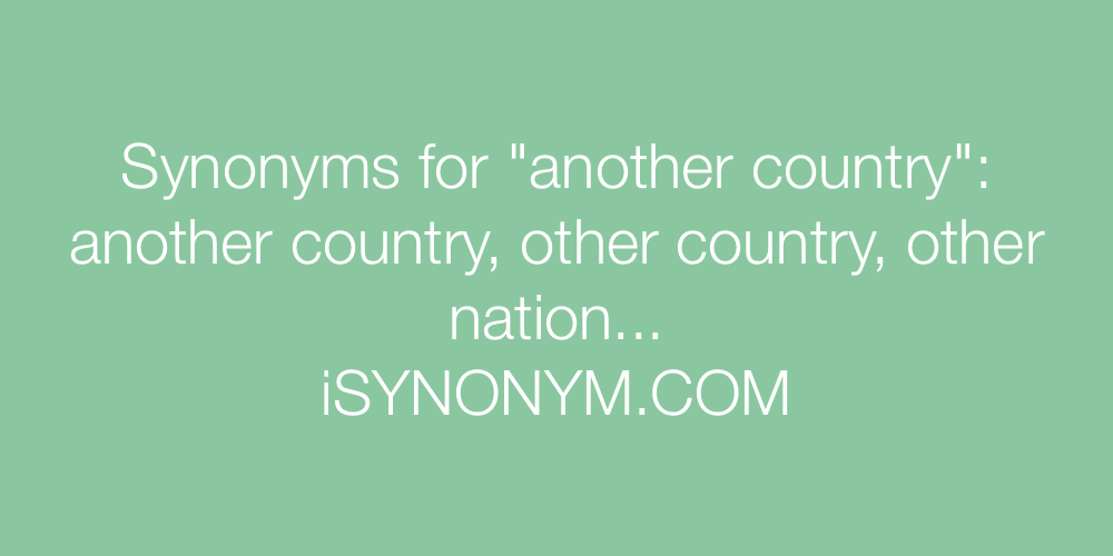Synonyms another country